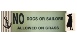 no dogs or sailors on grass